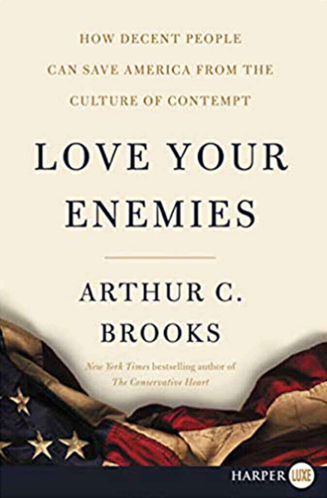 love-your-enemies-by-arthur-c-brooks