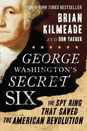 book-image-george-washingtons-secret-six-by-brian-kilmeade